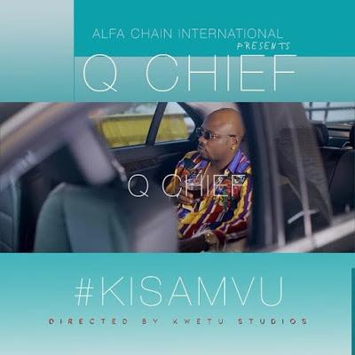 VIDEO | Q chillah (Q chief) - Kisamvu
