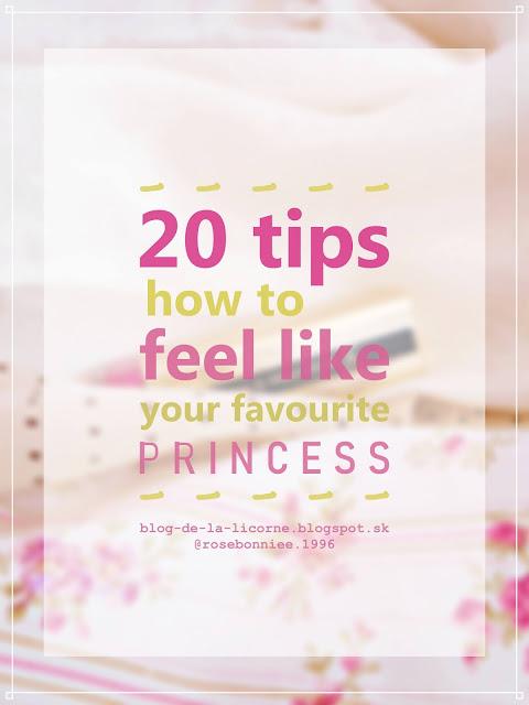 20 Tips How to Feel Like Your Favourite Princess Blog de la Licorne