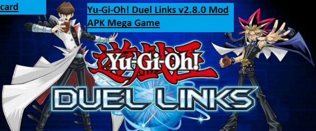 Yu-Gi-Oh! Duel Links v2.8.0 Mod APK Mega Game