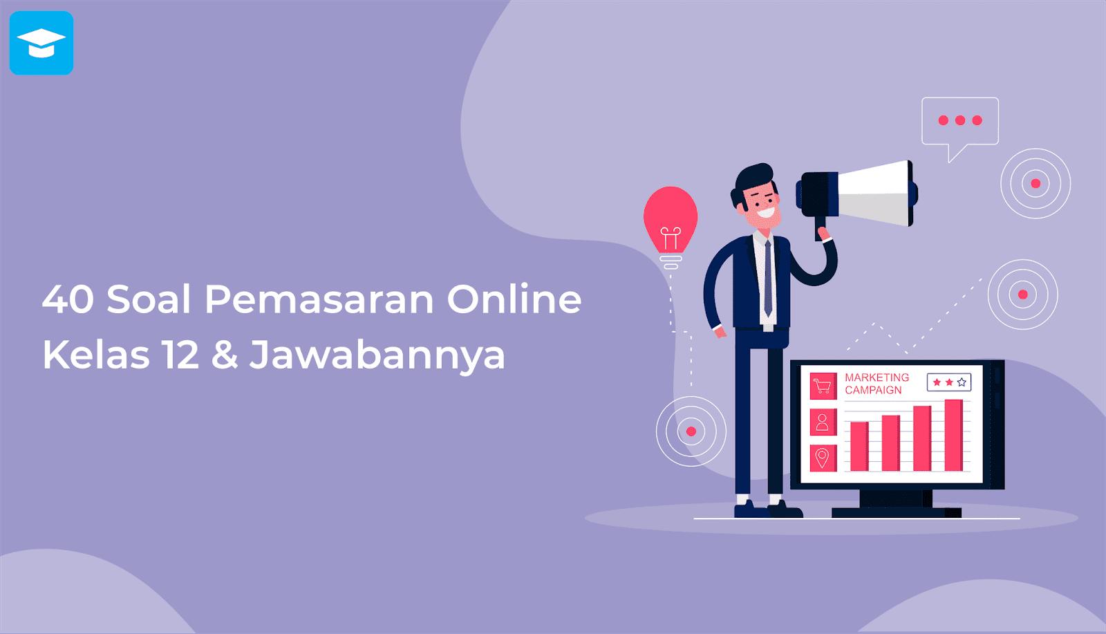 Soal pemasaran online kelas 12