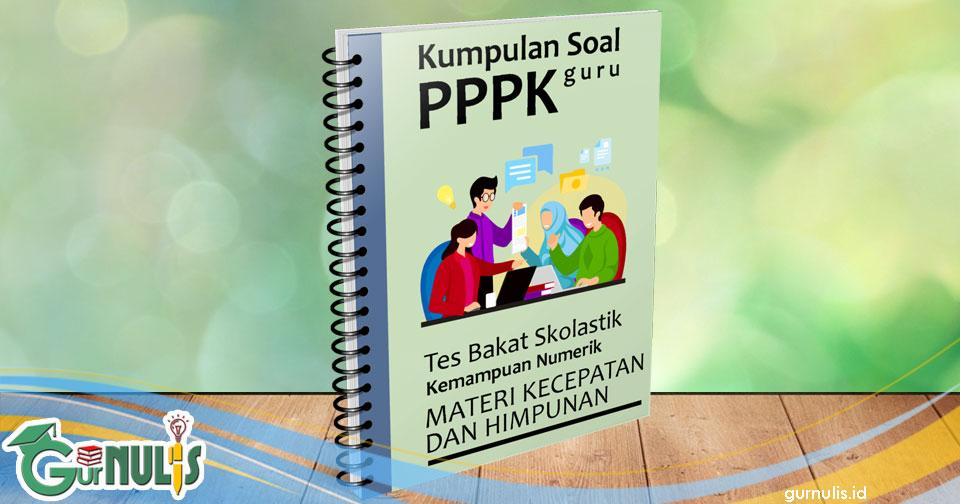Kumpulan Soal PPPK Guru - Tes Bakat Skolastik Materi Kecepatan dan Himpunan - www.gurnulis.id