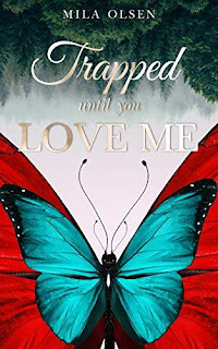 Trapped: Until You Love Me - A Kidnapping Romance Novel book promotion sale Mila Olsen