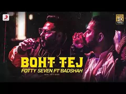 Boht Tej Song Lyrics Fotty Seven ft Badshah