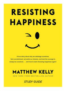 Resisting Happiness: A True Story about Why We Sabotage Ourselves By Matthew Kelly
