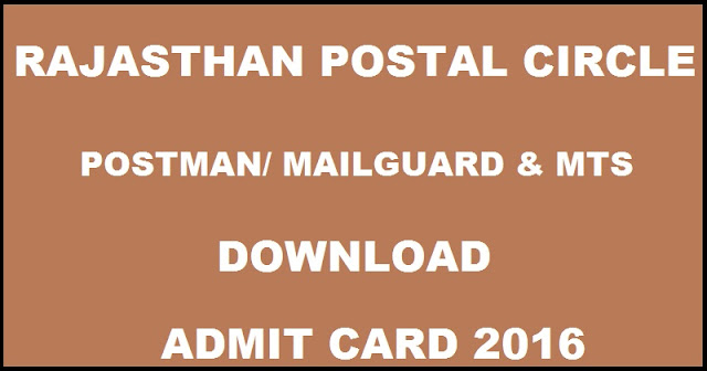 Rajasthan Postman / Mail Guard & MTS Admit Card 2016