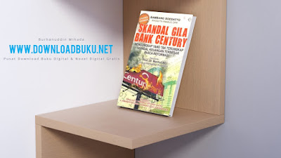 Skandal Gila Bank Century (www.downloadbuku.net)