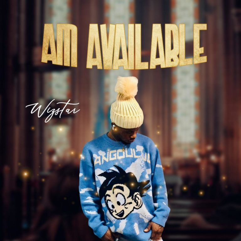 """Wizstar – """"Am Available"""" #Arewapublisize"""