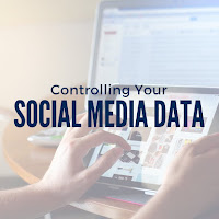 Beyond the Basics: Controlling Your Social Media Data