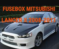 fusebox  MITSUBISHI LANCER X 2008-2011