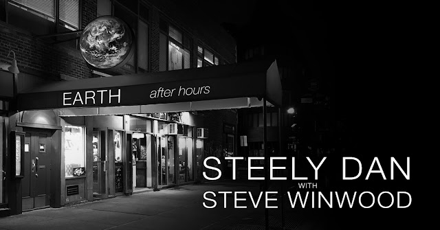 "STEELY DAN WITH STEVE WINWOOD ANNOUNCE  ""EARTH AFTER HOURS"" SUMMER TOUR"