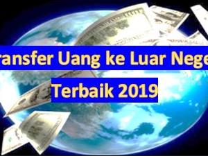 Inilah Cara Transfer Uang Dari Luar Negeri Ke Indonesia Cepat Mudah