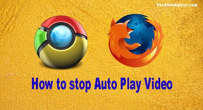 Browser Me Auto Play Videos Ko Disable Kaise Kare