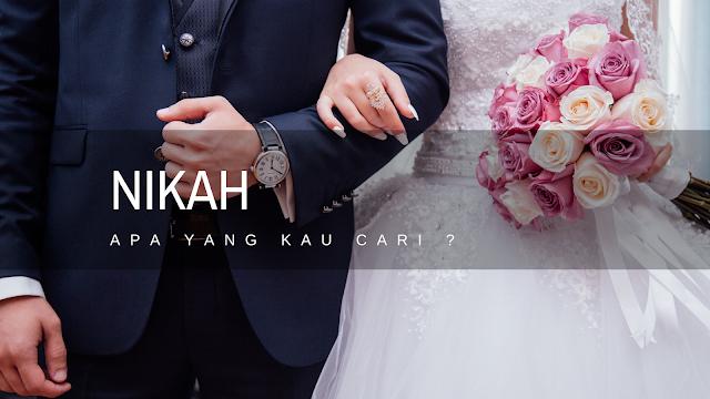 Apa yang kau cari dari pernikahan ?