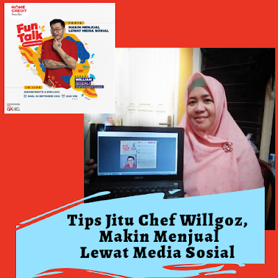 Tips Jitu Makin Menjual Lewat Media Sosial Bareng Chef Willgoz dan Homecredit