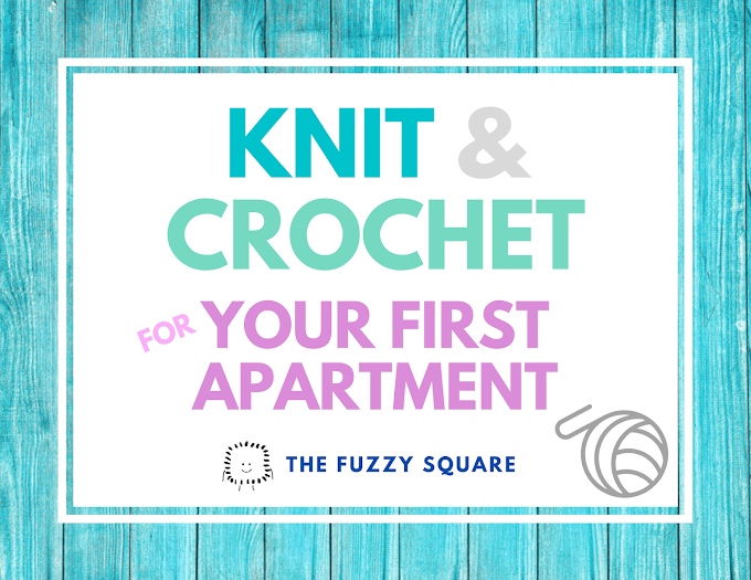 Knit and Crochet for Your First Apartment
