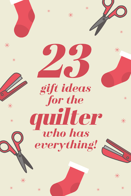 Gift ideas for quilters and sewists