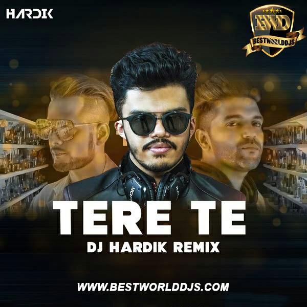 Tere Te Remix Guru Randhawa - DJ Hardik