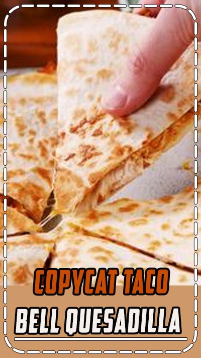 Copycat Taco Bell Quesadilla from Delish.com is so close to the OG, it's scary.
