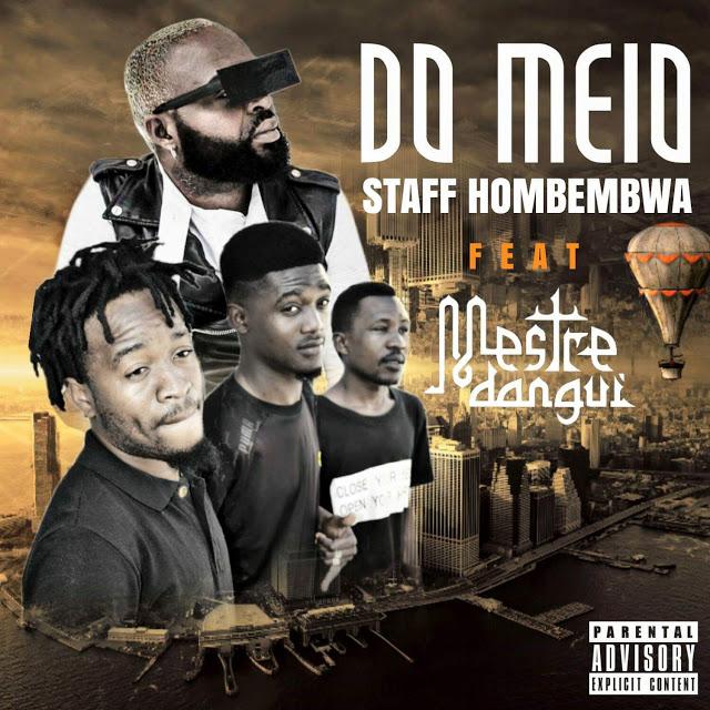 Staff Hombembwa ft. Mestre Dangui - Do Meio (Afro House) [Download] baixar nova musica descarregar agora 2019