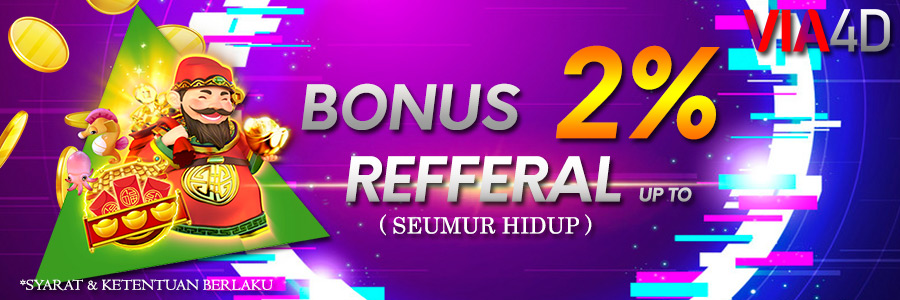 Via4D - Bonus Refferal up To 2% Seumur Hidup