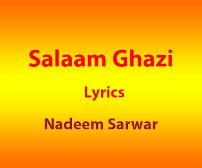 Salam Ghazi Lyrics by Nadeem Sarwar