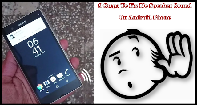 9 Steps To Fix No Speaker Sound On Android Phone