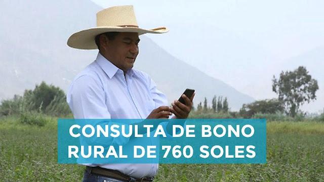 Consulta de bono rural 760 soles, puedes consulta aquí online tu bono rural 2020, los beneficiarios del bono rural serán comunicados por mensajes de texto a su celular