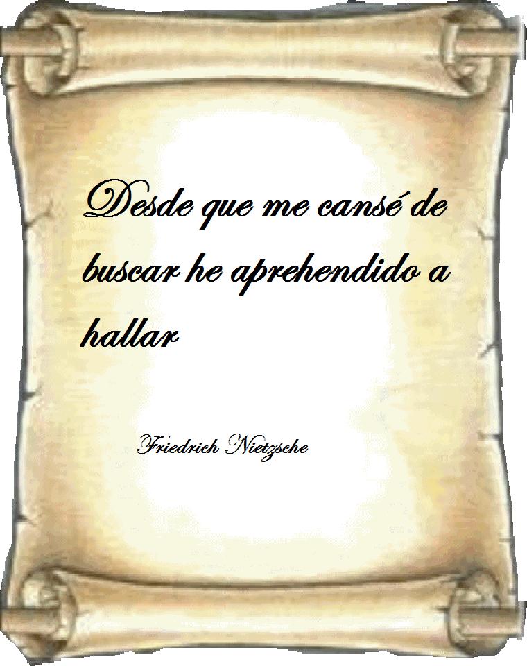 Frases De Nietzsche Desde Que Me Cansé De Buscar