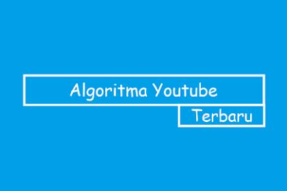 Mengetahui Algoritma Youtube Terbaru