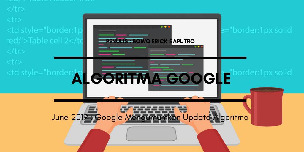 June 2019 : Google Mengumumkan Update Algoritma