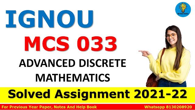 MCS 033 ADVANCED DISCRETE MATHEMATICS Solved Assignment 2021-22