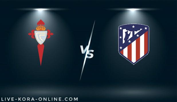 مشاهدة مباراة اتلتيكو مدريد و سيلتافيغو بث مباشر اليوم بتاريخ 08-02-2021 في الدوري الاسباني