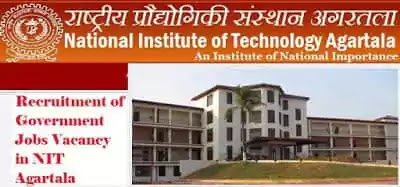 NIT Agartala Government Job Vacancy Recruitment