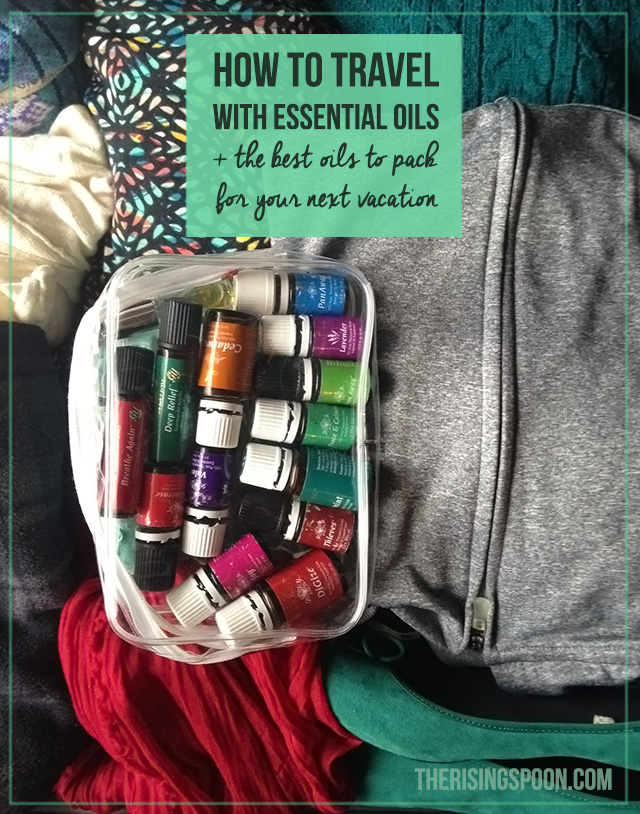 Best of 2015: How to Travel with Essential Oils + The Best Oils to Pack