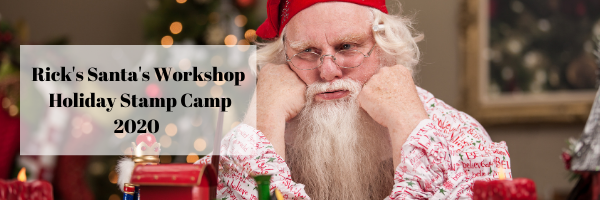 Click here to register and read more about my Santa's Workshop Holiday Stamp Camp Deadline November 4, 2020