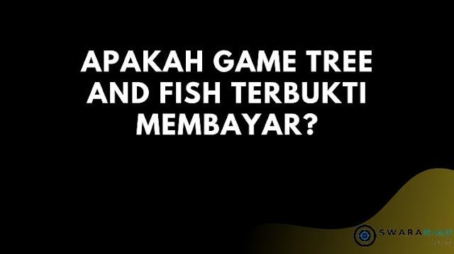 Apakah Game Tree and Fish Terbukti Membayar?