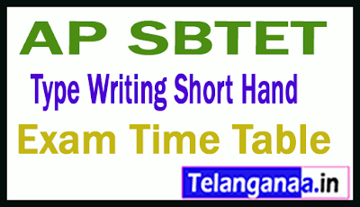 AP SBTET Type Writing Short Hand Exam Time Table