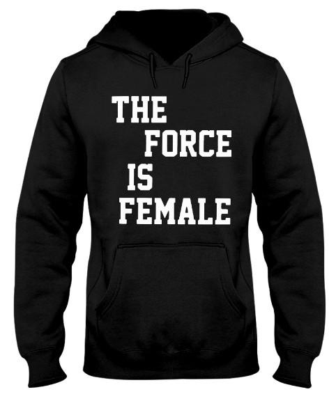 The force is female nike shirt, the force is female T Shirt Hoodie sweatshirt Nike. GET IT HERE