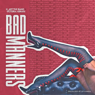 H - Art The Band ft. Victoria Kimani – BAD MANNERS Mp3 DOWNLOAD