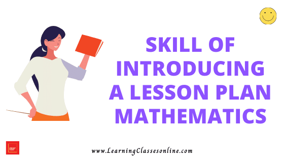 Mathematics Skill Of Introducing Lesson Micro Teaching Lesson Plan For B.Ed/DELED Free Download PDF   Skill of Introduction in Mathematics and Math Micro Lesson Plan   Math lesson plan on introduction skill of microteaching