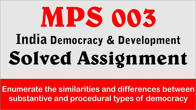 The similarities and differences between substantive and procedural types of democracy.