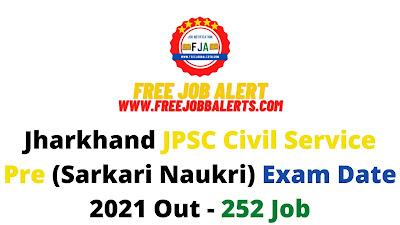 Sarkari Exam: Jharkhand JPSC Civil Service Pre (Sarkari Naukri) Exam Date 2021 Out - 252 Job
