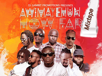 MIXTAPE: DJ Gambit – Awimayehun How Far Mixtape