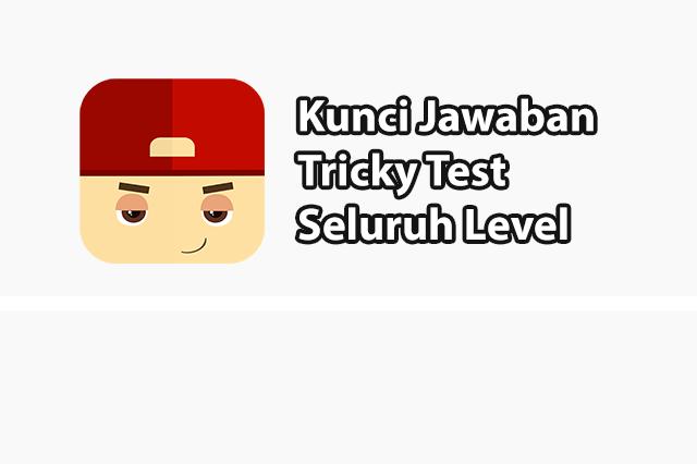 Kunci Jawaban Tricky Test Terlengkap (130 Level+)