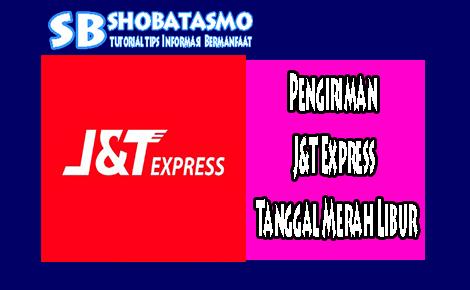 Pengiriman J&T Express Tanggal Merah Libur