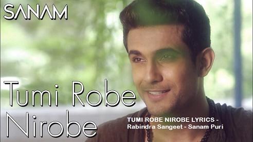 TUMI ROBE NIROBE LYRICS - Rabindra Sangeet - Sanam Puri