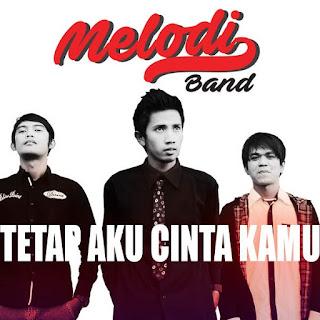 Melodi Band - Tetap Aku Cinta Kamu MP3