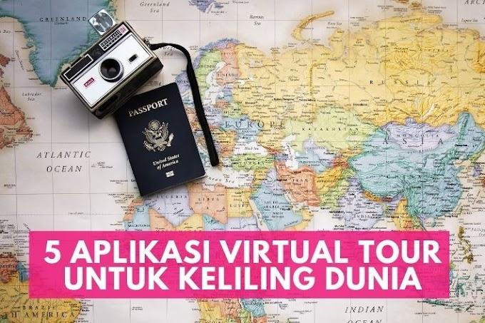 5 Aplikasi Virtual Tour untuk Keliling Dunia