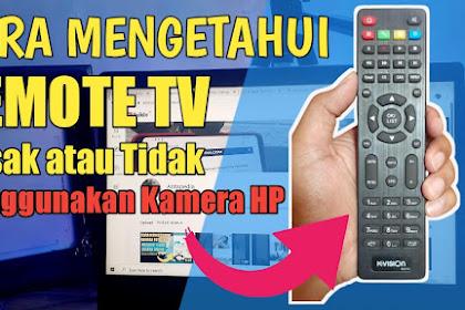 Cara Mengetahui Remote TV Rusak atau Tidak, Menggunakan Kamera HP
