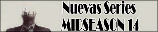 Nuevas Series [Midseason 2014]